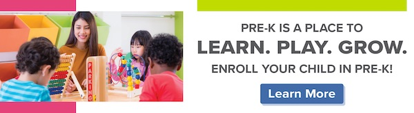 Pre-K is a place to learn, play, and grow. Enroll your child in Pre-K. Learn more.
