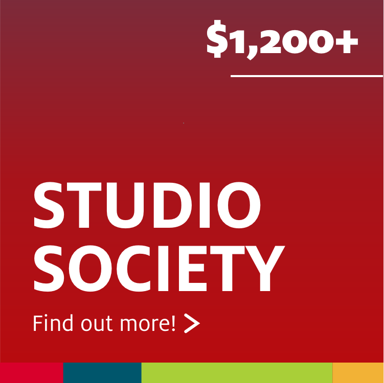 Join the Studio Society at a donation level of $1200 or above