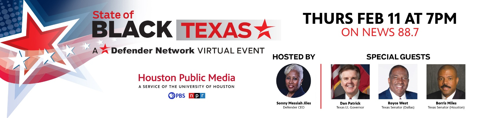 The State of BLACK TEXAS: A Defender Network Virtual Event with Houston Public Media. Thursday, February 11 at 7PM