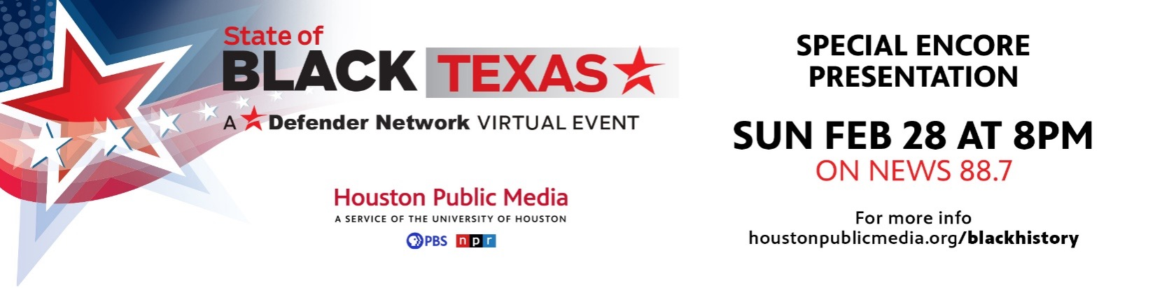 The State of BLACK TEXAS: A Defender Network Virtual Event with Houston Public Media. Special Encore presentation on Sunday, February 28 at 8PM on News 88.7