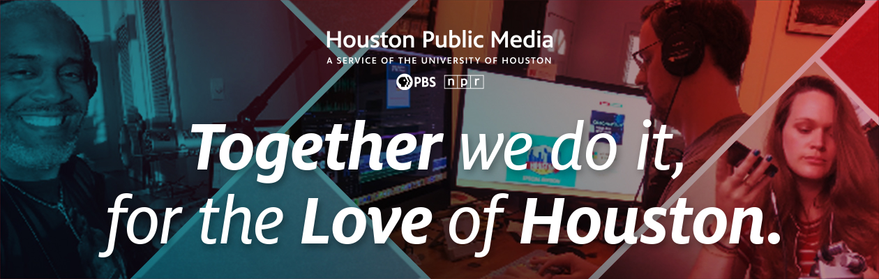Together we do it, for the love of Houston