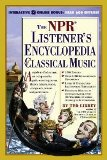 The NPR Listeners Encyclopedia of Classical Music