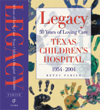 image of the cover of the book Legacy: 50 Years of Loving Care, Texas Children's Hospital