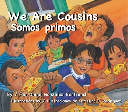 We Are Cousins by Diane Gonzalez Bertrand
