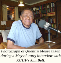 image of Photograph of Quentin Mease taken during a May of 2005 interview with KUHF's Jim Bell.