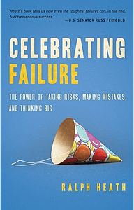 Celebrating Failure: the Power of Taking Risks, Making Mistakes and Thinking Big book cover