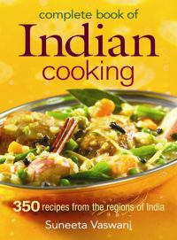 Complete Book of Indian Cooking by Suneeta Vaswani