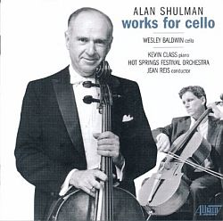 Alan Shulman - Works for Cello