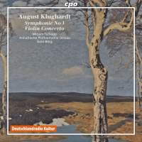 August Klughardt's Violin Concerto in D and Symphony No. 3