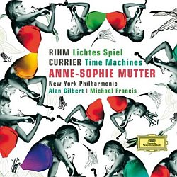 Rihm's Lichtes Spiel and Currier's Time Machines, featuring violinist Anne-Sophie Mutter