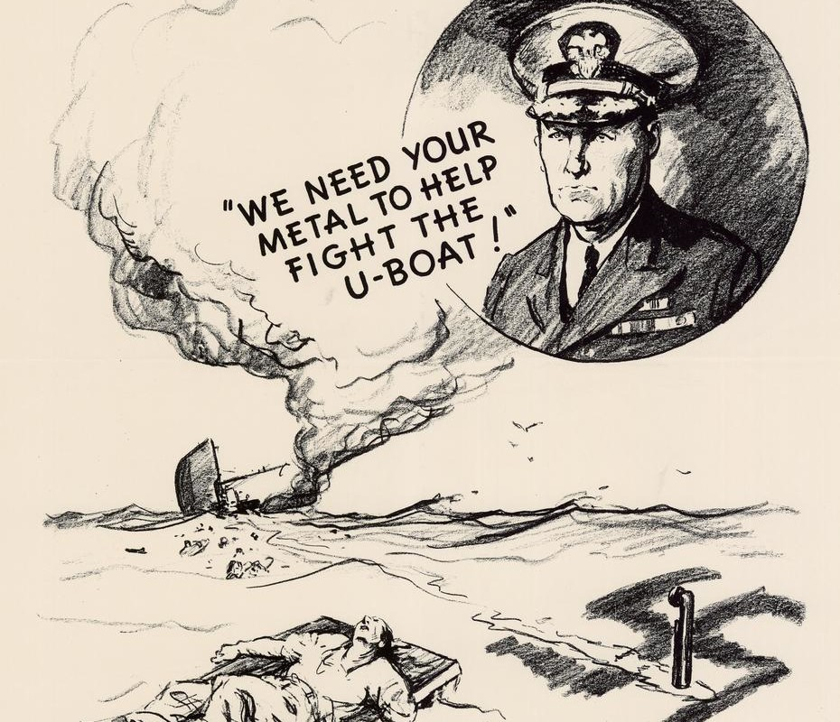 sign reads A menace we must beat We need your metal to help fight the U-boat!