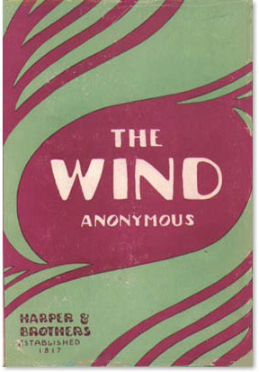 In 1925, Harper & Brothers first published The Wind anonymously 'as a marketing gimmick,' writes scholar Sylvia Grider. Image courtesy The Texas Collection, Baylor University, Waco, Texas.