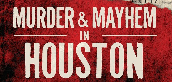 Murder and Mayhem in Houston Banner