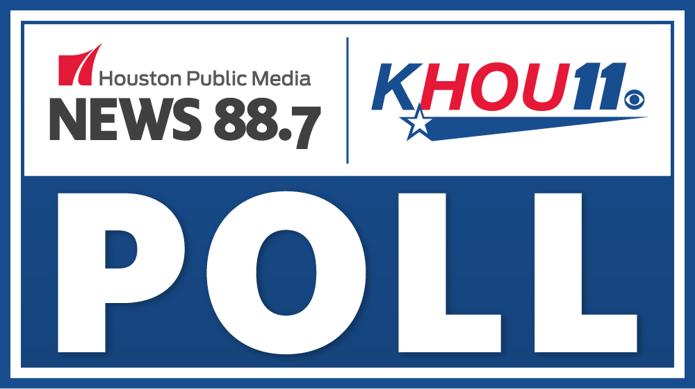 Houston Public Media News 88.7/KHOU 11 Poll