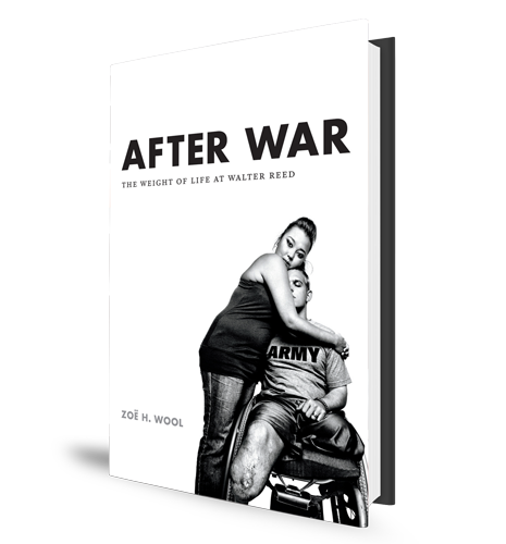 After War: The Weight of Life at Walter Reed Zoe Wool Book Cover