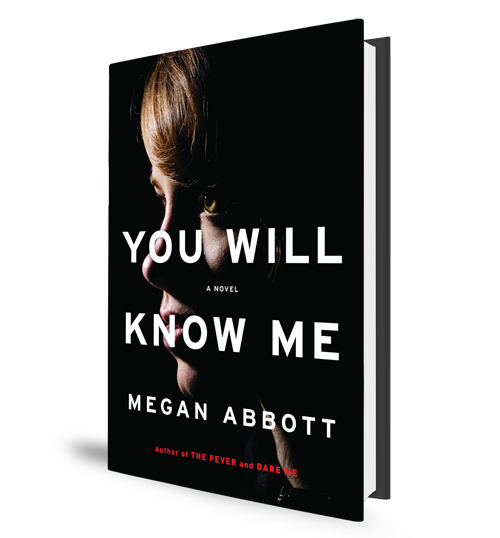 You Will Know Me - Megan Abbott - Book Cover