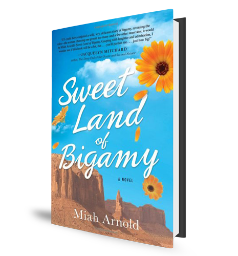 Sweet Land of Bigamy - Miah Arnold