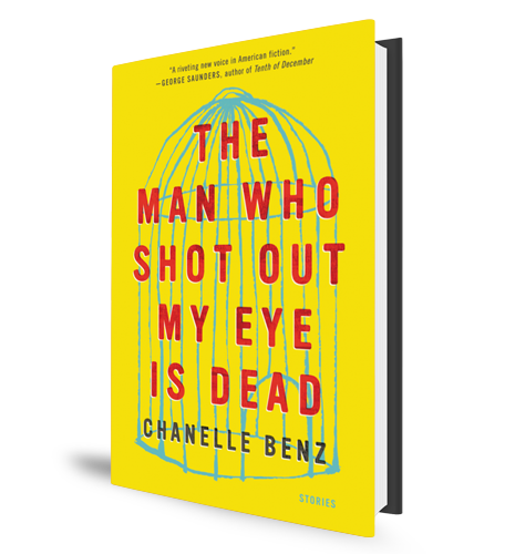 Chanelle Benz - The Man Who Shot My Eye Out Is Dead Book Cover