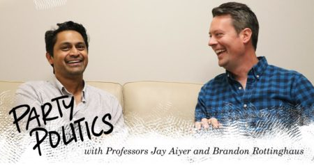 Party Politics with Jay Aiyer and Brandon Rottinghaus
