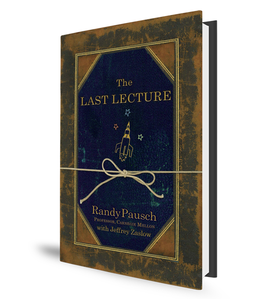 the last lecture speech Millions of copies have been sold, making the last lecture a favorite of kids, parents and teachers around the world fellow carnegie mellon alumnus, the late jeff zaslow, joined randy pausch in writing the book based on randy's famous speech.