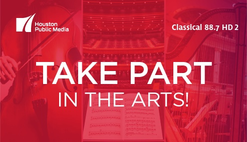 Take Part in the Arts with Houston Public Media Classical