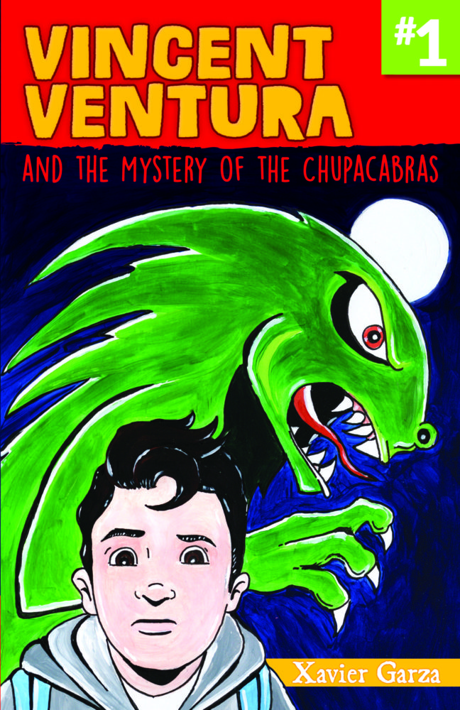 Vincent Ventura and the Mystery of the Chupacabras by Xavier Garza