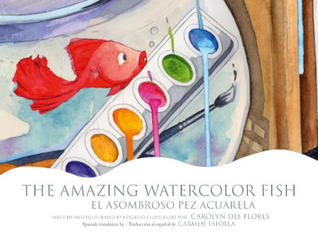 The Amazing Watercolor Fish written and illustrated by Carolyn Dee Flores