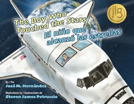 The Boy Who Touched the Stars by José M. Hernández
