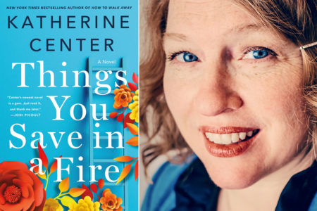 Things You Save in a Fire, by Katherine Center